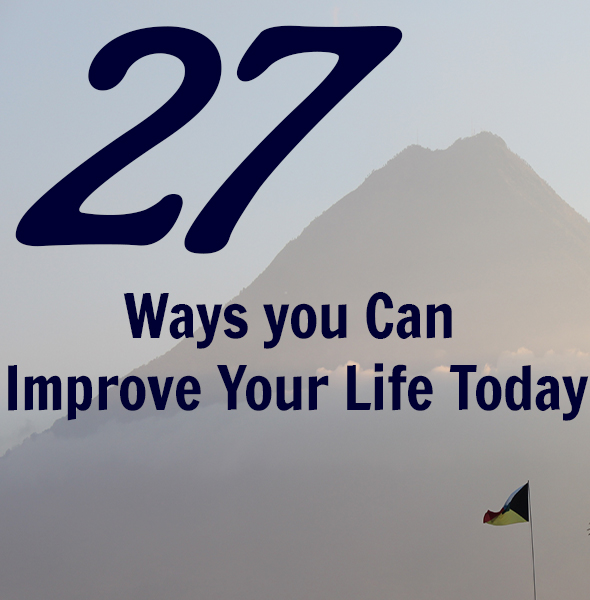 27 ways you can improve your life today